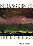 img - for Strangers to Their Courage: Poems book / textbook / text book