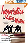 Improvisation For Actors And Writers:...