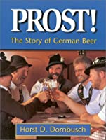 Prost!: The Story of German Beer from Brewers Publications