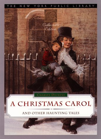 A Christmas Carol and Other Haunting Tales (New York Public Library Collector's Edition) [Illustrated]