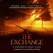 The Exchange: A Supernatural Tale (       UNABRIDGED) by Pennie Mae Cartawick Narrated by Henry McNulty