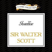 Ivanhoe (       UNABRIDGED) by Walter Scott Narrated by Michael Page
