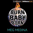 Burn Baby Burn Audiobook by Meg Medina Narrated by Marisol Ramirez