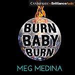 Burn Baby Burn | Meg Medina