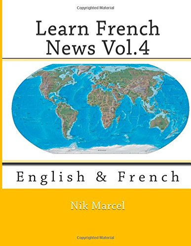 Learn French News Vol.4: English & French (Volume 4)