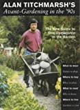 Avant-gardening in the '90s: The New Guide to One-upmanship in the Garden (0285631934) by Titchmarsh, Alan