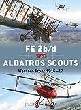 FE 2b/d vs Albatros Scouts: Western Front 1916-17 (Duel, Band 55)