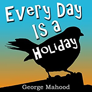Every Day Is a Holiday Audiobook