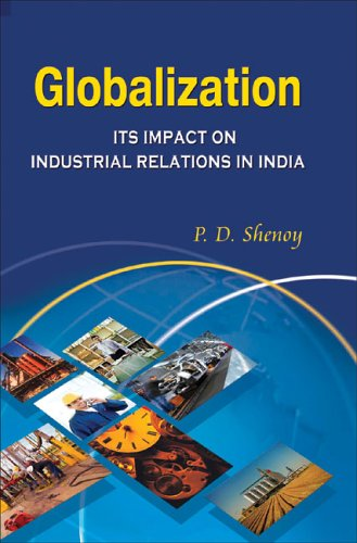 impact of globalization on industrial relations The effects of globalization on human resources management  globalization also has a deep impact on the way companies manage their employees  (industrial.