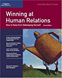 Winning at Human Relations: How to Keep from Sabotaging Yourself (Fifty-Minute Series Book)