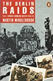 The Berlin Raids: R.A.F. Bomber Command Winter 1943/44 (0140081461) by Middlebrook, Martin