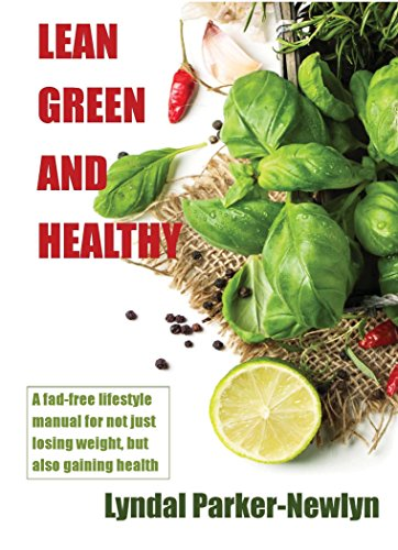 Lean Green and Healthy: A fad-free lifestyle manual for not just losing weight, but also gaining health. PDF
