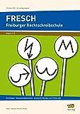 FRESCH Freiburger Rechtschreibschule: Grundlagen, Diagnosemöglichkeiten, praktische Übungen zum Thema LRS (Alle Klassenstufen) (Fit trotz LRS)