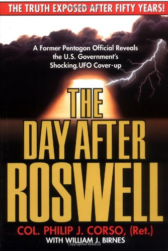 The Day After Roswell: Col. Philip J. Corso, William J. Birnes: 9780671004613: Amazon.com: Books
