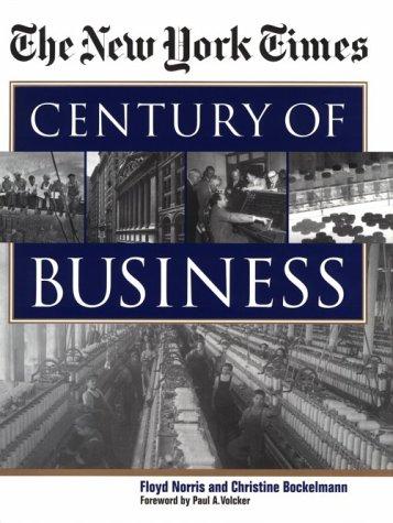 The New York Times Century of Business, Floyd Norris, Christine Bockelmann