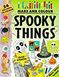 Make and Colour Spooky Things (Make & Colour)
