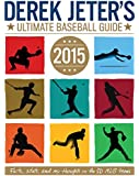 Derek Jeter's Ultimate Baseball Guide 2015 (Jeter Publishing)