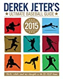 img - for Derek Jeter's Ultimate Baseball Guide 2015 (Jeter Publishing) book / textbook / text book