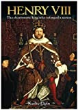 Henry VIII: The Charismatic King Who Reforged a Nation (178212215X) by Elgin, Kathy