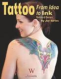 Tattoo: From Idea to Ink (Tattoo-U)