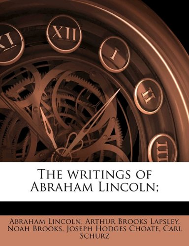 The writings of Abraham Lincoln; Volume 2