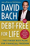 Debt Free For Life: The Finish Rich Plan for Financial Freedom (038566625X) by Bach, David