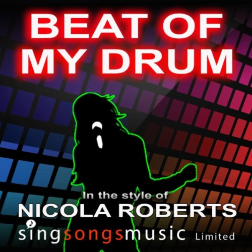 Beat Of My Drum (In The Style Of Nicola Roberts)