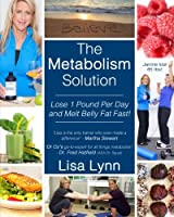 The Metabolism Solution: Lose 1 Pound Per Day and Melt Belly Fat Fast!