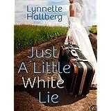 Just a Little White Lie ~ Lynnette Hallberg