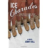 Ice Charades: Penguins Behaving Badly and Other Follies From the Road ~ Jenny Hall
