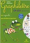 Cahier d'�criture Graphilettre CP-CE1...
