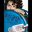 Still Sucks to Be Me: The All-true Confessions of Mina Smith, Teen Vampire (       UNABRIDGED) by Kimberly Pauley Narrated by Khristine Hvam