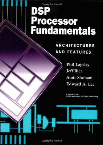 DSP Processor Fund Archit Features: Architectures and Features (Electrical & Electronics Engr)