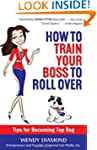 How to Train Your Boss to Roll Over:...