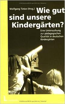 wie gut sind unsere kinderg rten german paperback september 1. Black Bedroom Furniture Sets. Home Design Ideas