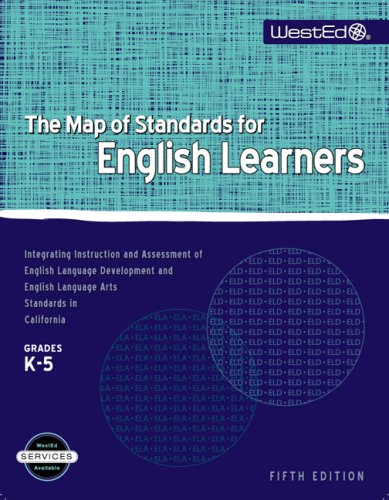 The Map of Standards for English Learners, Grades K-5:...