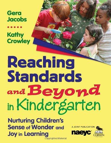 Reaching Standards and Beyond in Kindergarten: Nurturing...