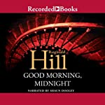 Good Morning Midnight (       UNABRIDGED) by Reginald Hill Narrated by Shaun Dooley