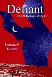 Defiant  (an Ell Donsaii story #9) (English Edition)