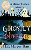 Ghostly Interests (A Harper Harlow Mystery Book 1) (English Edition)