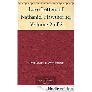 Love Letters of Nathaniel Hawthorne, Volume I (of 2) Nathaniel Hawthorne