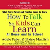 How to Talk So Kids Can Learn: At Home and In School | [Adele Faber, Elaine Mazlish]