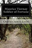img - for Maurice Tiernay Soldier of Fortune book / textbook / text book