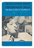 Quotations from Chairman Bill: The Best of Wm. F. Buckley Jr