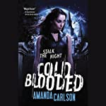 Cold Blooded: Jessica McClain (       UNABRIDGED) by Amanda Carlson Narrated by Therese Plummer