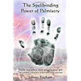 The Spellbinding Power of Palmistry: New Insights into an Ancient Artby Johnny Fincham