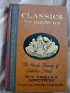Classics to Grow On: The Family Treasury of…