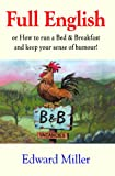 Full English: Or, How to Run a Rural Bed & Breakfast and Keep Your Sense of Humor!