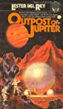 Outpost of Jupiter (Lester Del Rey SF Adventure) (0345271203) by Del Rey, Lester
