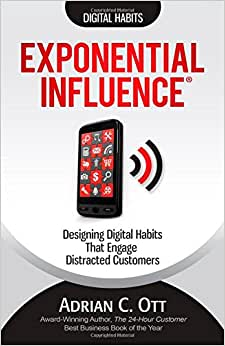 Exponential Influence: Digital Habits That Engage Distracted Customers